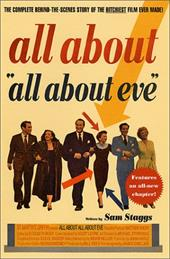 All about All about Eve: The Complete Behind-The-Scenes Story of the Bitchiest Film Ever Made