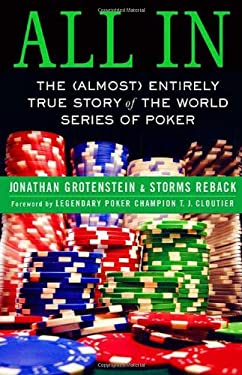 All in: The (Almost) Entirely True Story of the World Series of Poker 9780312348359