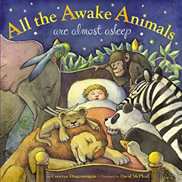 All the Awake Animals Are Almost Asleep 9780316070454