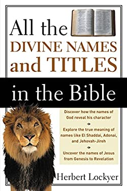 All the Divine Names and Titles in the Bible 9780310280415