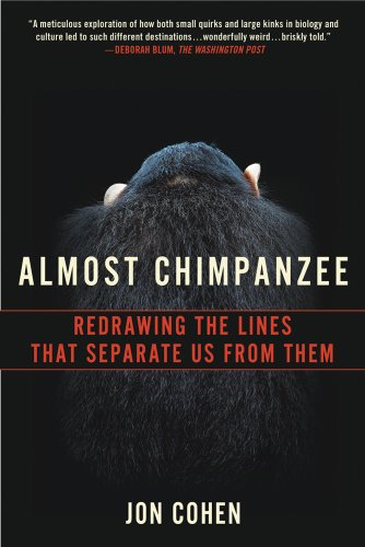 Almost Chimpanzee: Redrawing the Lines That Separate Us from Them 9780312611767