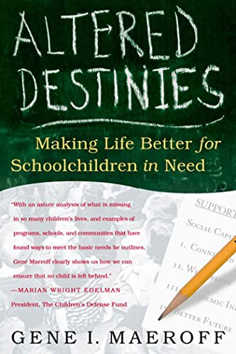 Altered Destinies: Making Life Better for Schoolchildren in Need 9780312220808