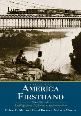 a review of america firsthand readings from settlement to reconstruction by robert d marcus and davi David burner, author of america firsthand, volume 1: readings from settlement to reconstruction robert d marcus.