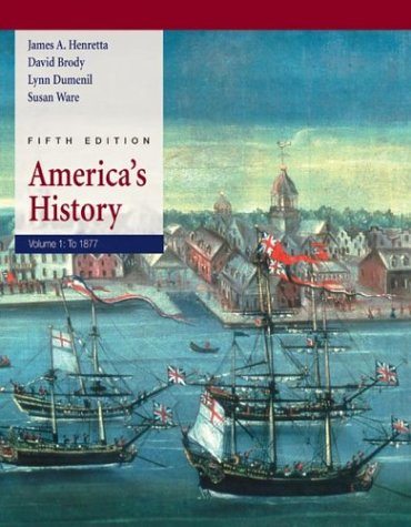 America's History: Volume I: To 1877 9780312409340