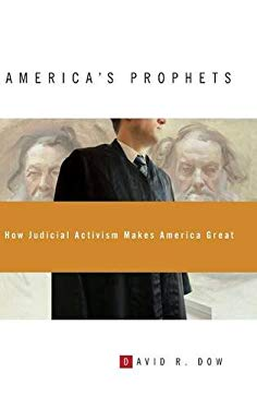 America's Prophets: How Judicial Activism Makes America Great 9780313377082