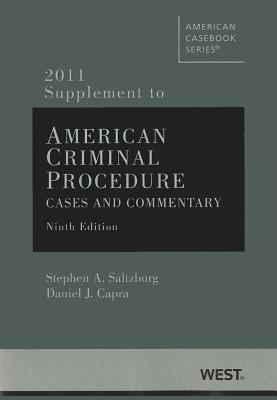 American Criminal Procedure, Cases and Commentary, 2011 Supplement 9780314274625