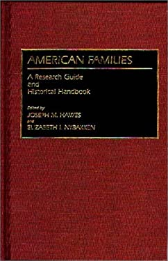 American Families: A Research Guide and Historical Handbook 9780313262333