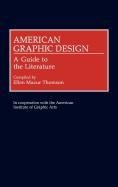American Graphic Design: A Guide to the Literature 9780313287282