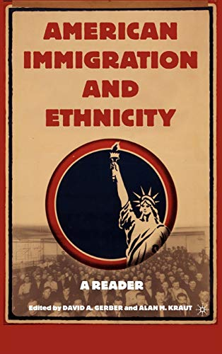 American Immigration and Ethnicity: A Reader 9780312293499
