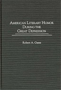 American Literary Humor During the Great Depression 9780313310362
