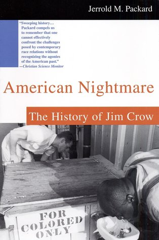 American Nightmare: The History of Jim Crow 9780312302412