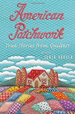 American Patchwork: True Stories from Quilters 9780312347888