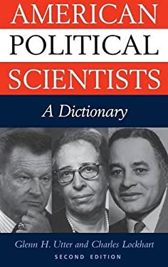 American Political Scientists: A Dictionary-- Second Edition 9780313319570