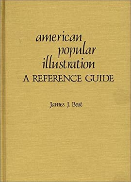 American Popular Illustration: A Reference Guide 9780313233890
