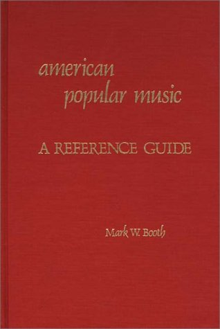 American Popular Music: A Reference Guide 9780313213052