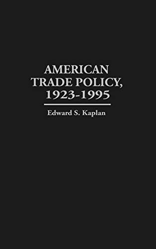 American Trade Policy, 1923-1995 9780313294808
