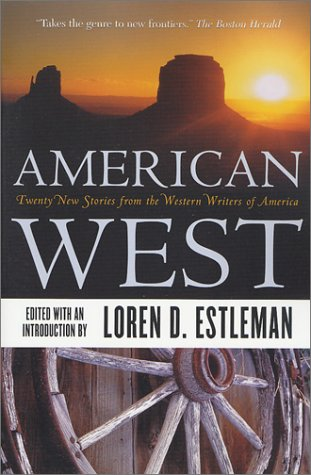 American West: Twenty New Stories from the Western Writers of America 9780312872816