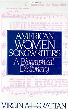 American Women Songwriters: A Biographical Dictionary 9780313285103
