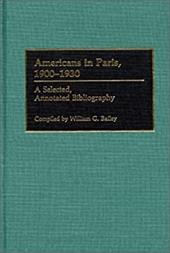 Americans in Paris, 1900-1930: A Selected, Annotated Bibliography 963532