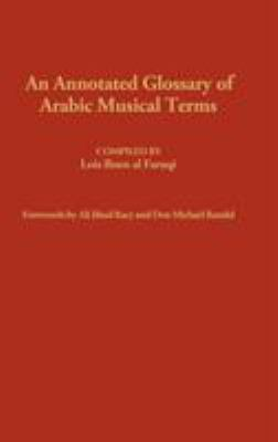 An Annotated Glossary of Arabic Musical Terms. 9780313205545