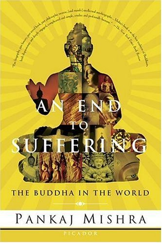 An End to Suffering: The Buddha in the World 9780312425098