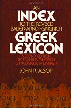 An Index to the Revised Bauer-Arndt-Gingrich Greek Lexicon 9780310440314