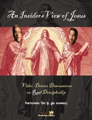 An Insider's View of Jesus: Video-Driven Discussions on Real Discipleship