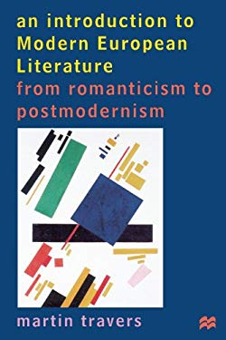 An Introduction to Modern European Literature: From Romanticism to Postmodernism 9780312176396