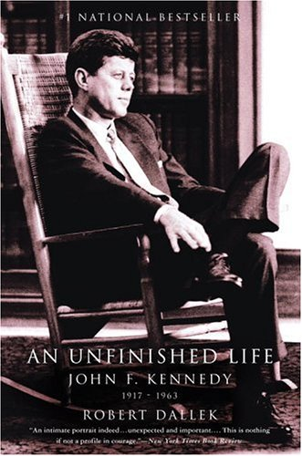An Unfinished Life: John F. Kennedy, 1917-1963 9780316907927