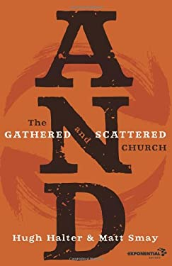 And: The Gathered and Scattered Church 9780310325857
