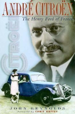 Andre Citroen: The Henry Ford of France