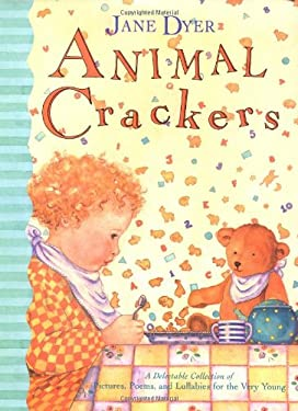 Animal Crackers: A Delectable Collection of Pictures, Poems, and Lullabies for the Very Young 9780316197663