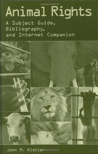 Animal Rights: A Subject Guide, Bibliography, and Internet Companion 9780313312311