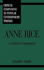 Anne Rice: A Critical Companion - Smith, Jennifer
