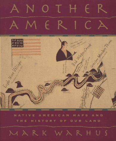 Another America: Native American Maps and the History of Our Land 9780312150549