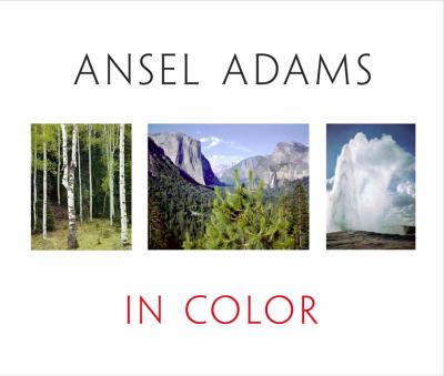 Ansel Adams in Color 9780316056410