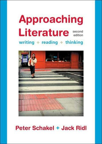 Approaching Literature: Writing, Reading, Thinking 9780312452834