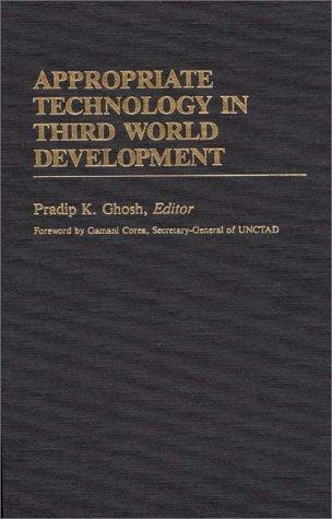 Appropriate Technology in Third World Development 9780313241505