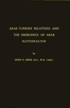 Arab-Turkish Relations and the Emergence of Arab Nationalism 9780313227059