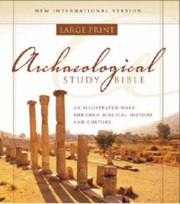 Archaeological Study Bible-NIV-Large Print: An Illustrated Walk Through Biblical History and Culture 9780310938507