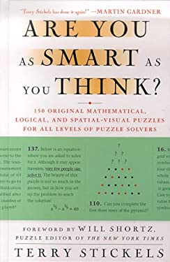 Are You as Smart as You Think?: 150 Original Mathematical, Logical, and Spatial-Visual Puzzles for All Levels of Puzzle Solvers 9780312209117