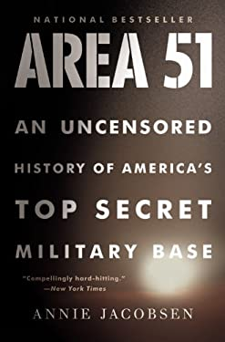 Area 51: An Uncensored History of America's Top Secret Military Base 9780316178075