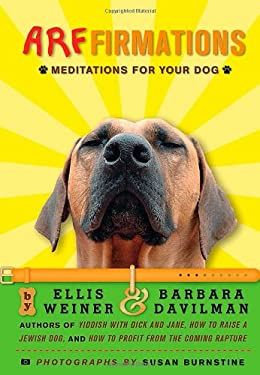 Arffirmations: Meditations for Your Dog 9780312387044