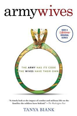 Army Wives: The Unwritten Code of Military Marriage 9780312333515