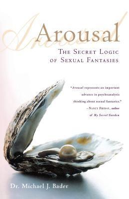 Arousal: The Secret Logic of Sexual Fantasies 9780312302429