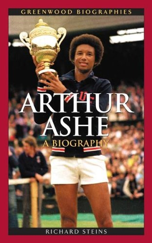 Arthur Ashe: A Biography 9780313332999