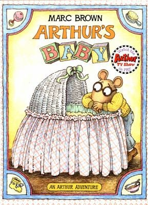 Arthur's Baby: An Arthur Adventure [With *] 9780316113366