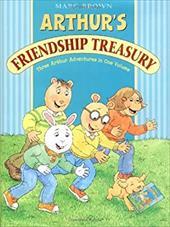 Arthur's Friendship Treasury Three Arthur Adventures in One Volume