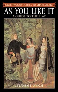As You Like It: A Guide to the Play 9780313311581