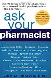 Ask Your Pharmacist: A Leading Pharmacist Answers Your Most Frequently Asked Questions 928921